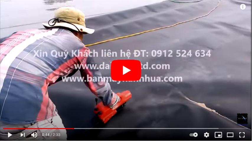 Máy hàn bạt HDPE ao nuôi tôm - Video thi công hàn bạt tại Bến Tre